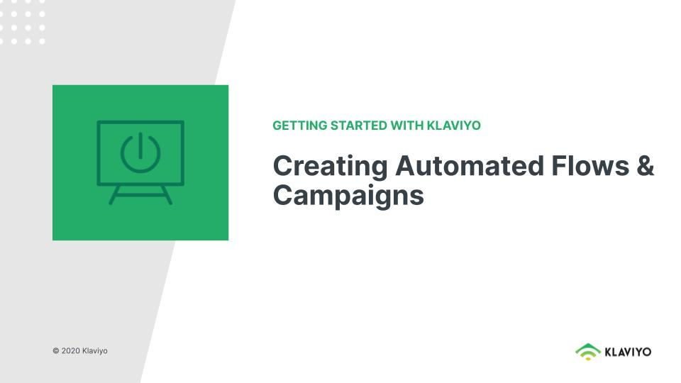 Getting Started with Klaviyo: Creating Automated Flows and Campaigns