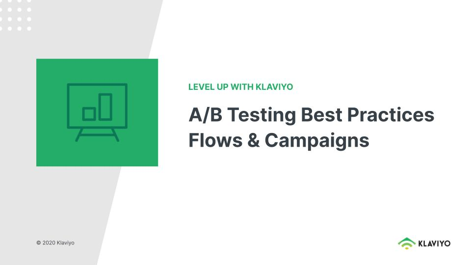 Level Up: Campaign and Flow A/B Testing