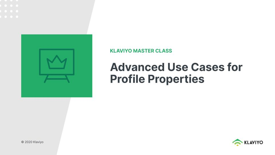 Master Class: Advanced Use Cases For Profile Properties