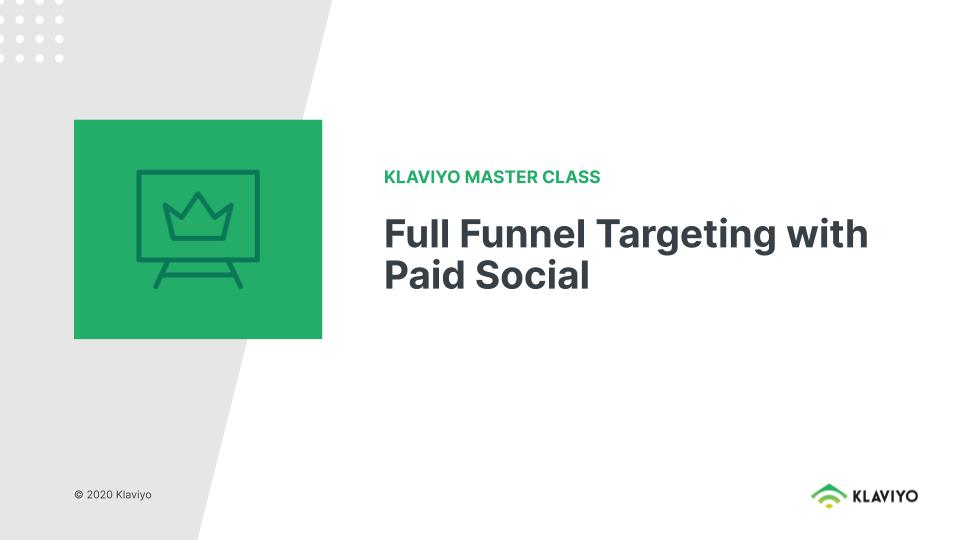 Master Class: Full Funnel Targeting with Paid Social