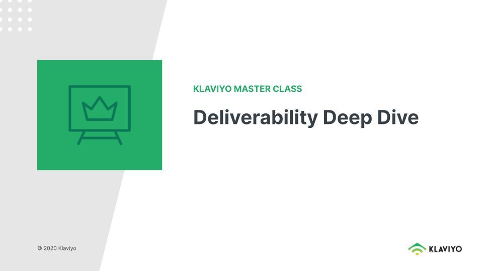 Master Class: Deliverability Deep Dive