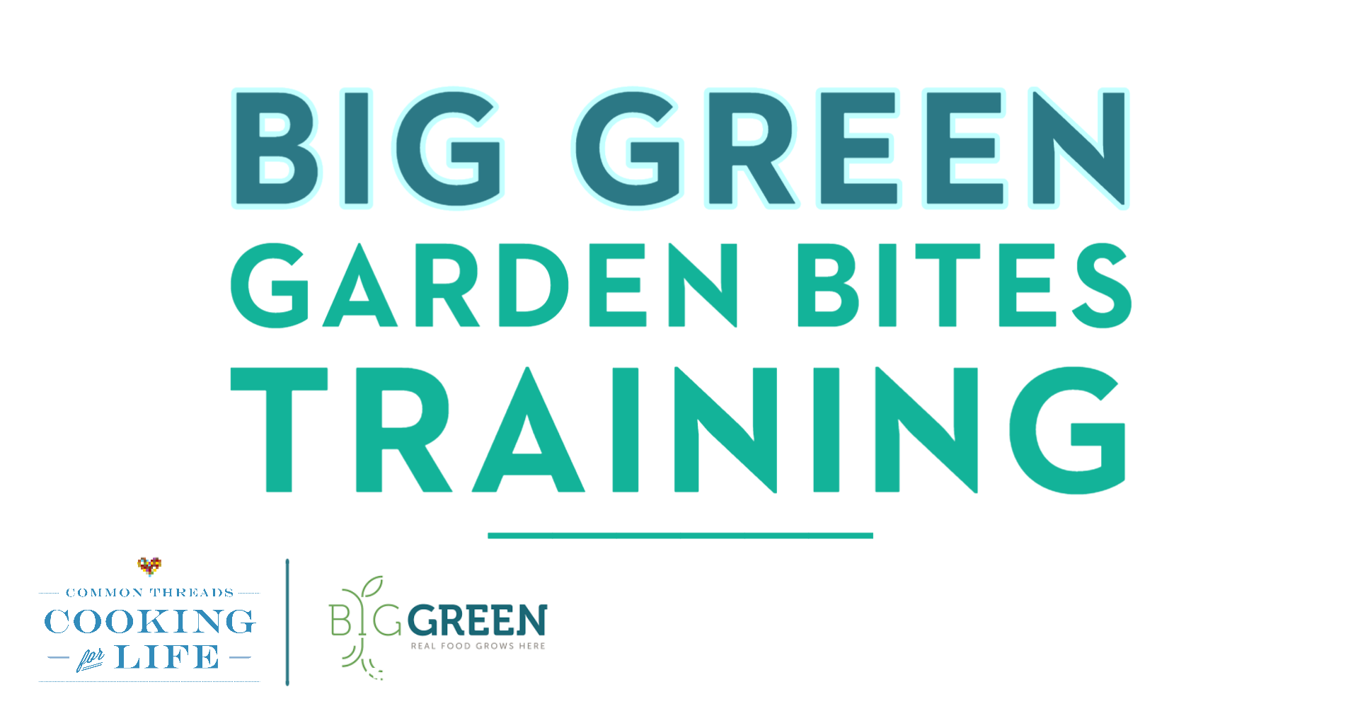 Big Green: Garden Bites Training