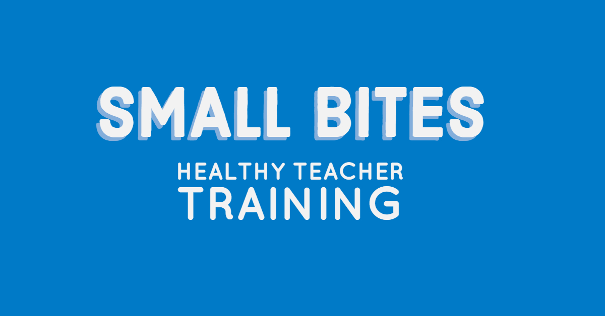 Training: Small Bites Healthy Teacher Training