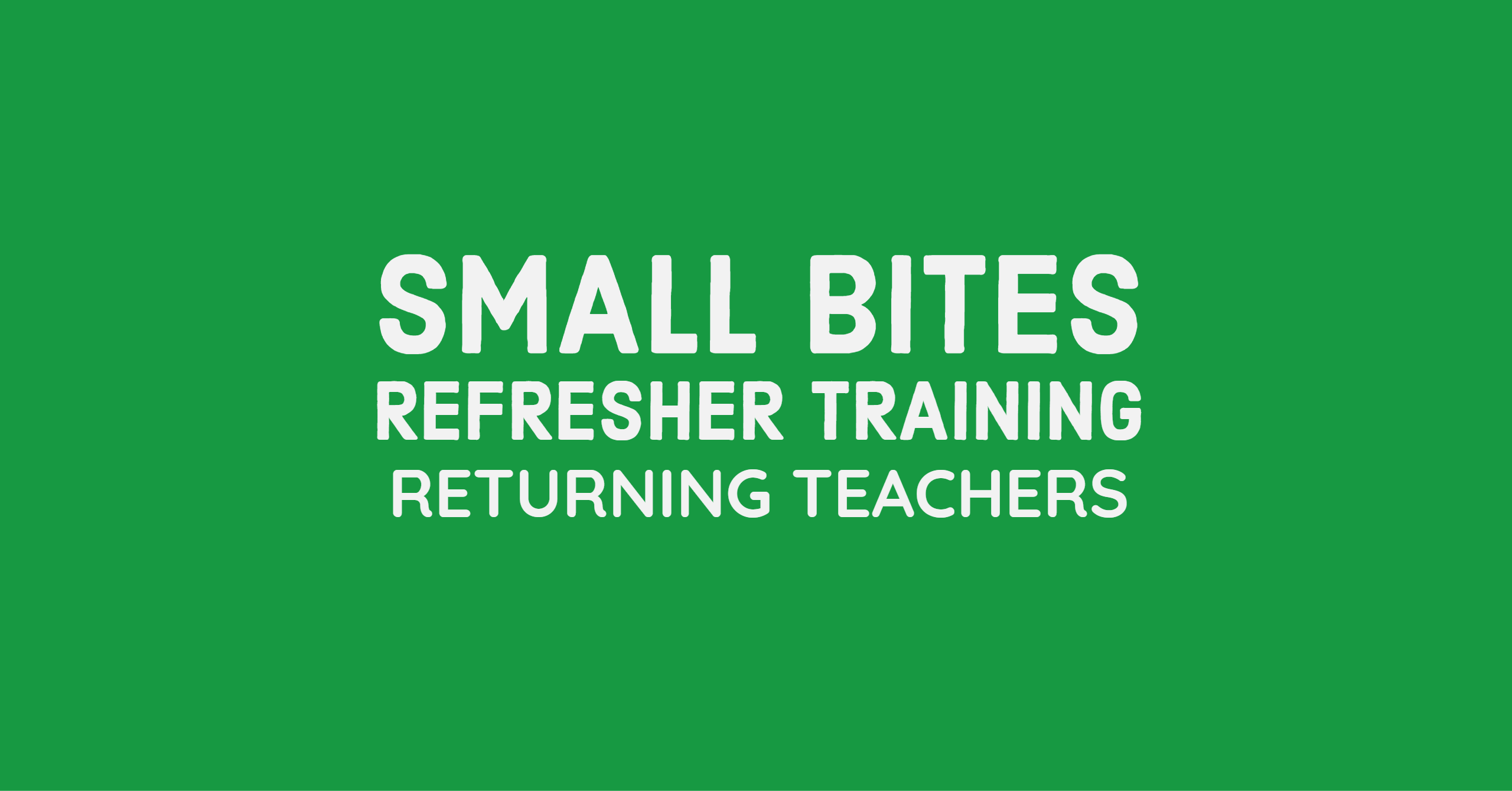 Training: Small Bites Refresher Training