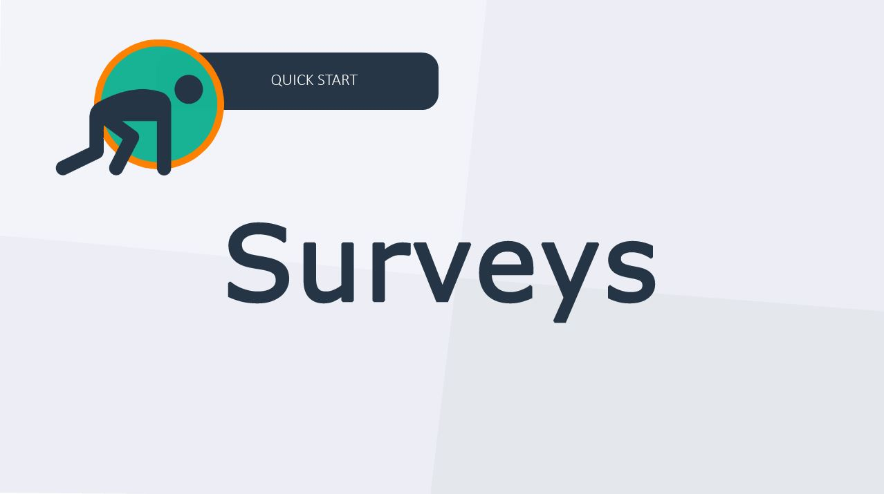 Quick Start Guide to Surveys