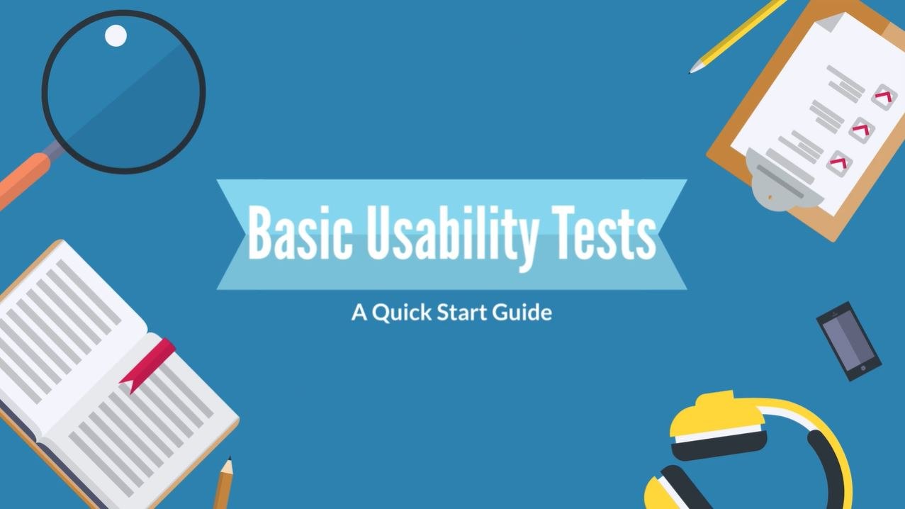Quick Start Guide to Basic Usability Tests