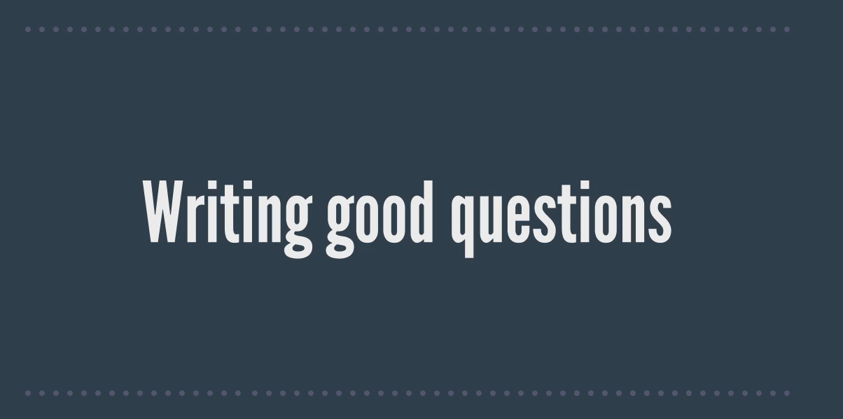 Writing Good Questions