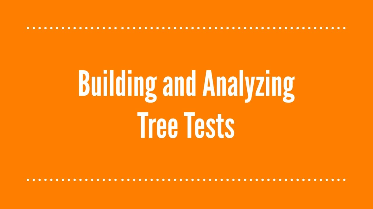 Building and Analyzing Tree Tests