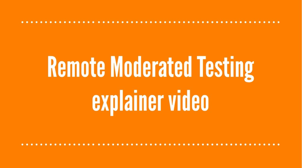 Remote Moderated Testing explainer video