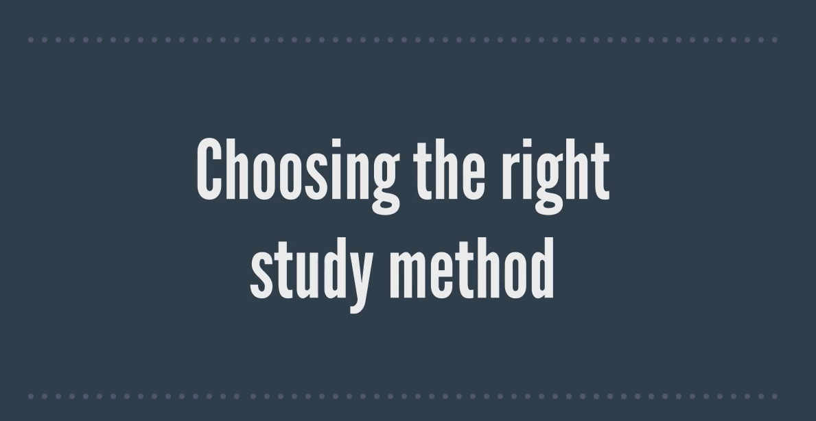 Choosing the Right Study Method