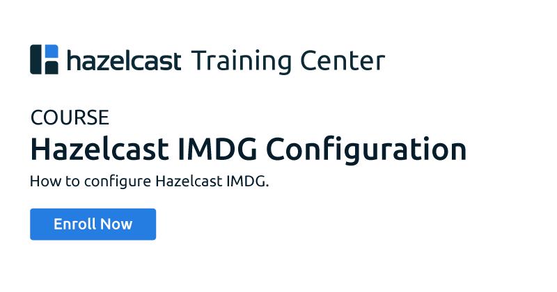 Hazelcast IMDG Configuration