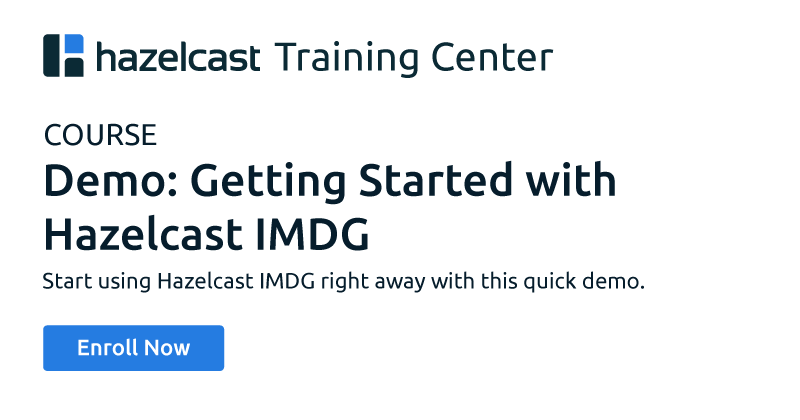 Demo: Getting Started with Hazelcast IMDG