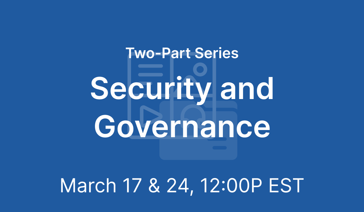 Live Training Series: Security and Governance