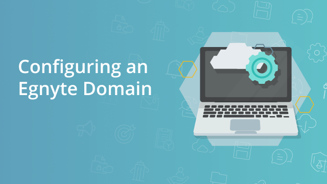 Configuring an Egnyte Domain