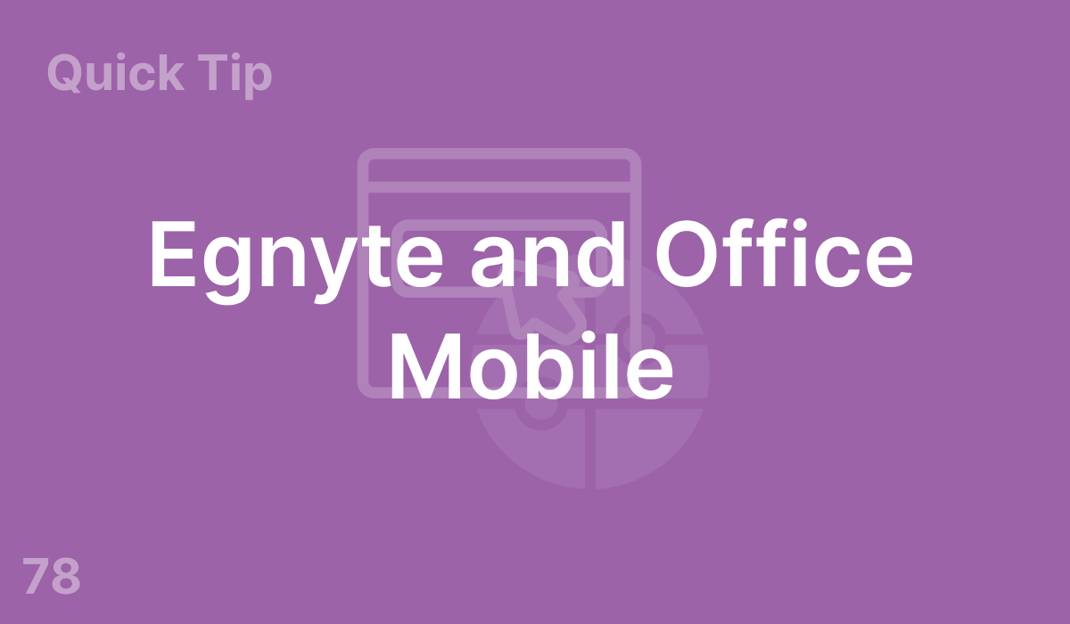 Egnyte and Office Mobile (#78)