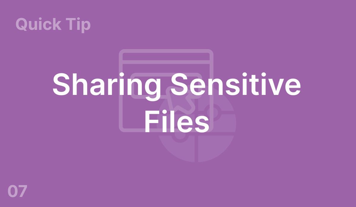 Sharing Sensitive Files (#7)
