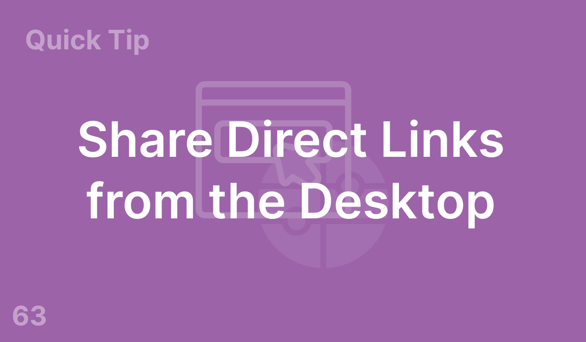 Share Direct Links from the Desktop (#63)