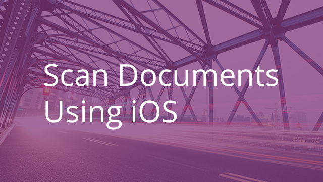 Scanning Documents on iOS