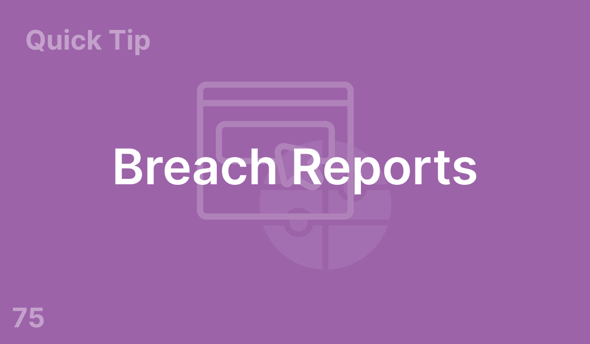 Breach Reports (#75)