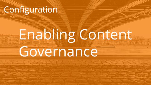 Enabling Content Governance