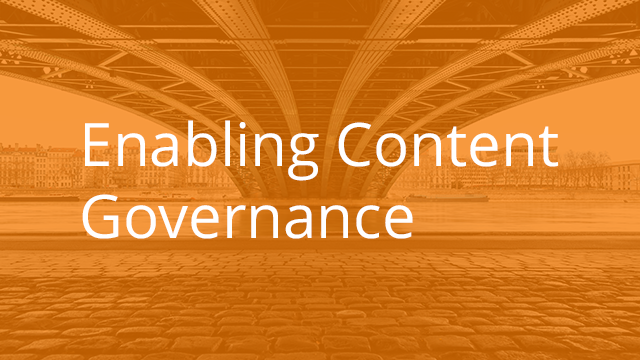 Enabling Content Governance