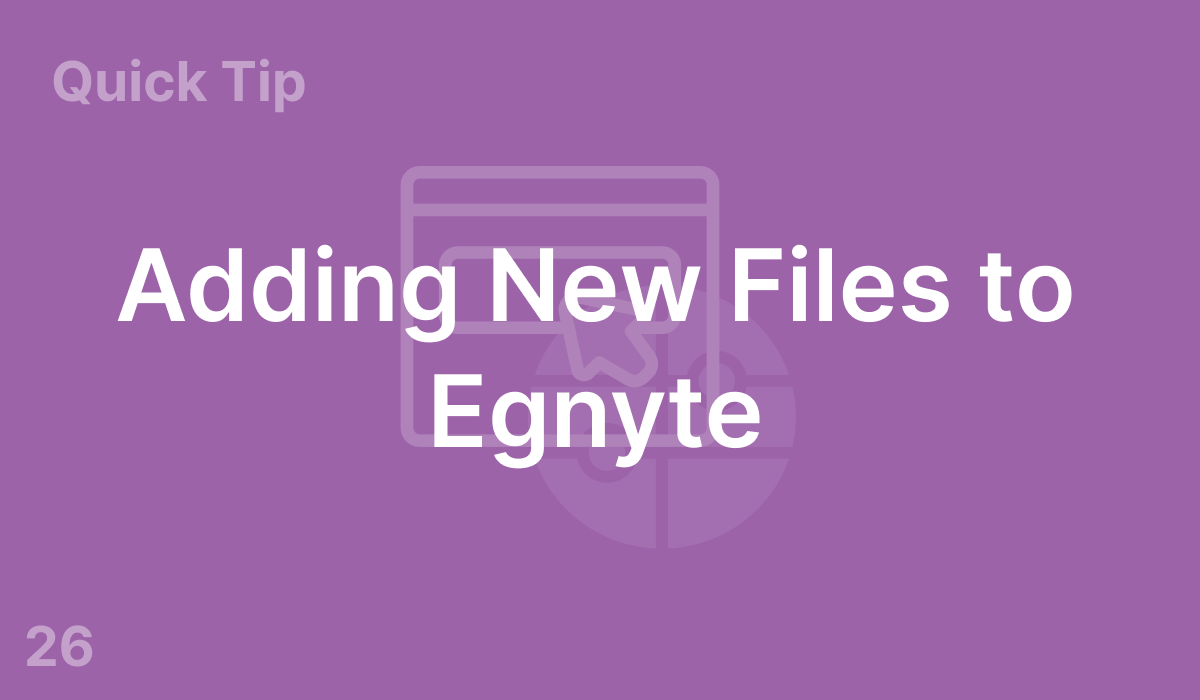 Adding New Files to Egnyte (#26)