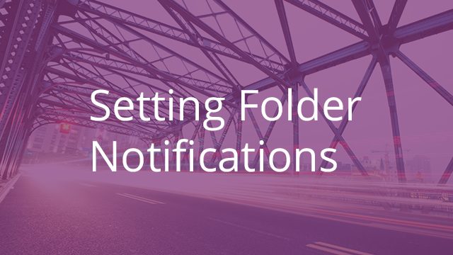 Setting Folder Notifications