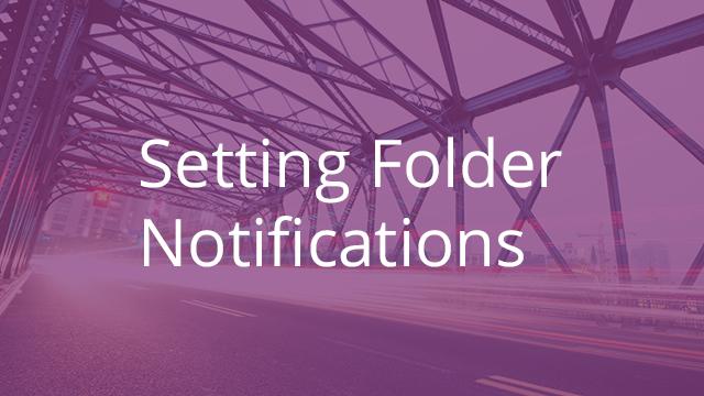 Setting Folder Notifications