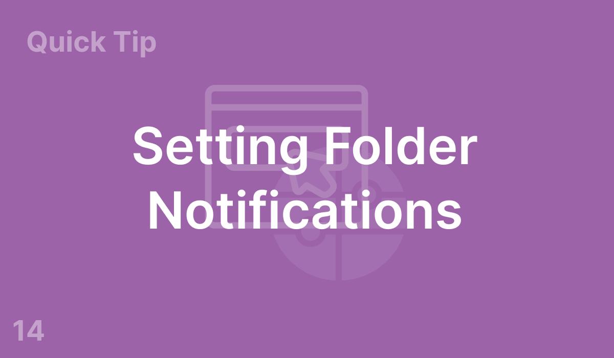 Setting Folder Notifications (#14)