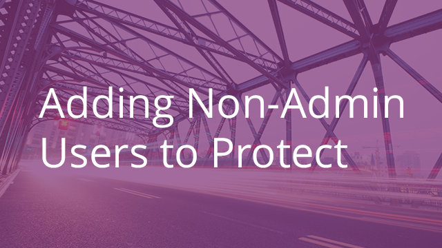 Empowering Non-Admin Users to Protect Content