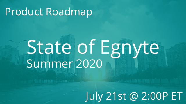 State of Egnyte - Summer 2020 07/21/2020 11:00AM PT
