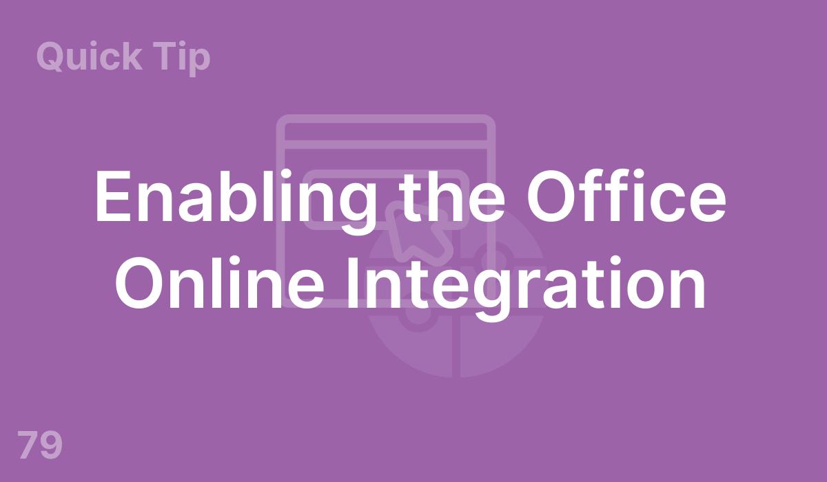 Enabling the Office Online Integration (#79)