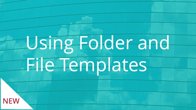 Using Folder and File Templates