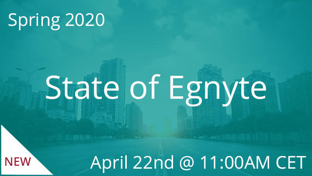 State of Egnyte - Spring 2020 04/22/2020 11:00AM CET