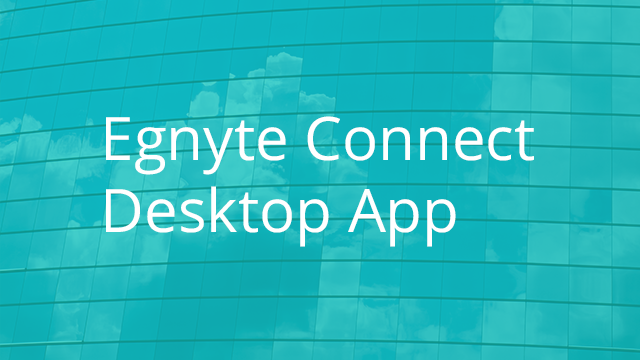 Egnyte Connect Desktop App