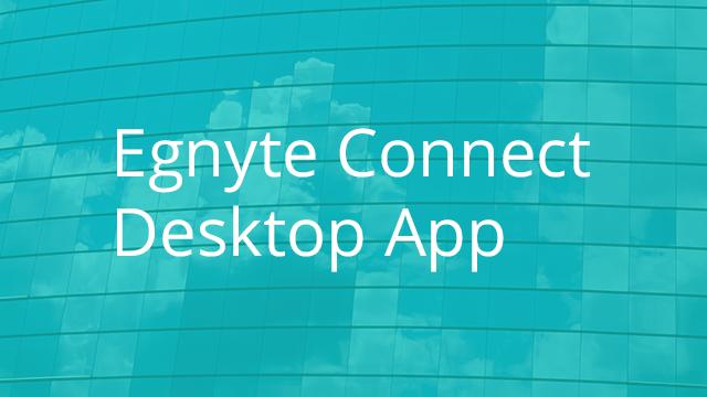 Egnyte Connect Desktop App