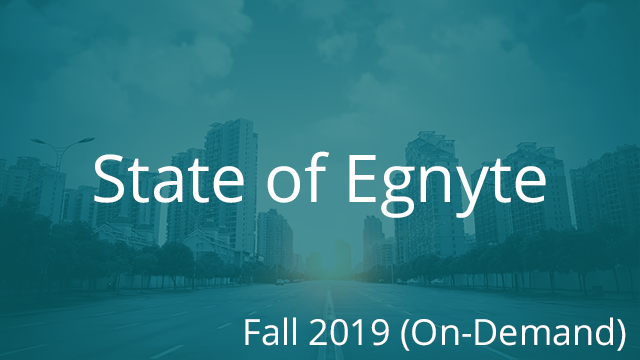 State of Egnyte - Fall 2019 (On-Demand)