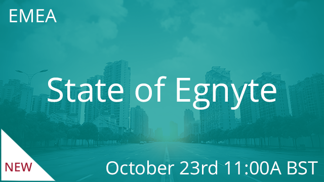 State of Egnyte - Fall 2019 10/23/2019 11:00AM BST