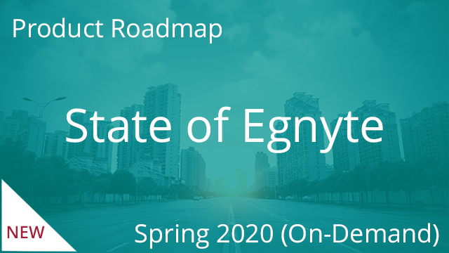 State of Egnyte - Spring 2020 (On-demand)