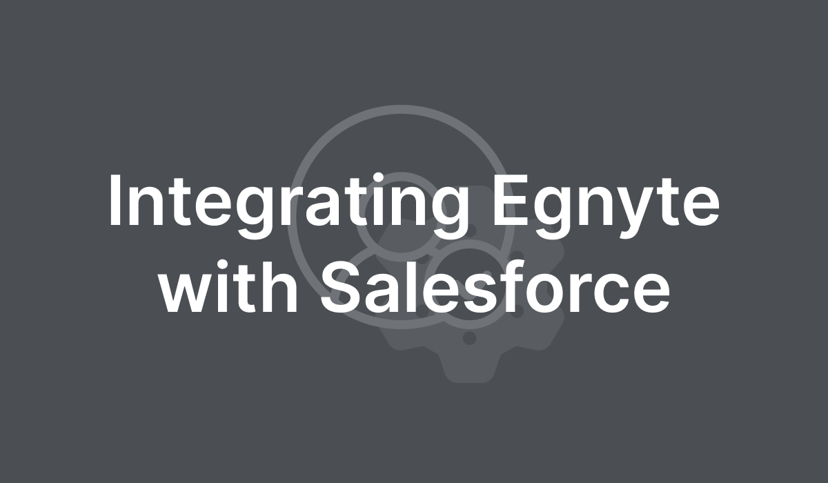 Integrating Egnyte with Salesforce