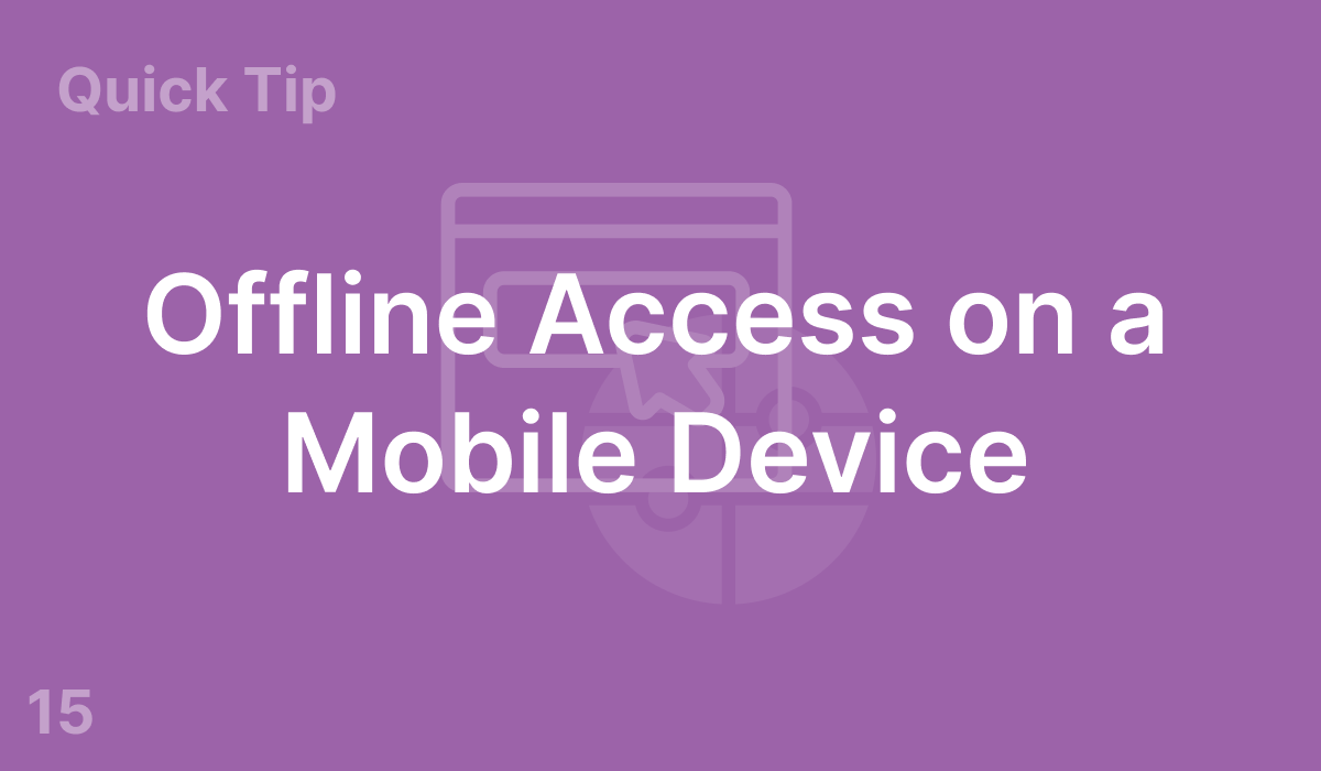 Offline Access on a Mobile Device (#15)