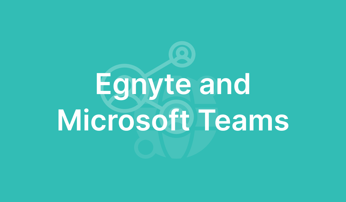Egnyte and Microsoft Teams