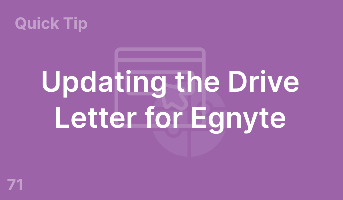 Updating the Drive Letter for Egnyte (#71)