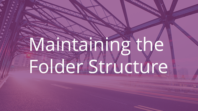 Maintaining the Folder Structure