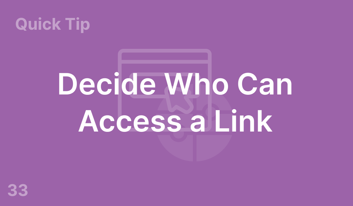 Decide Who Can Access a Link (#33)