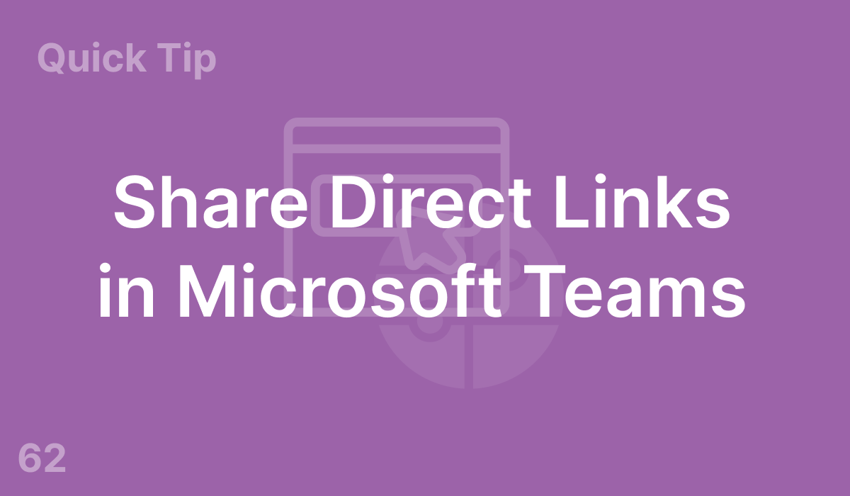Share Direct Links in Microsoft Teams (#62)