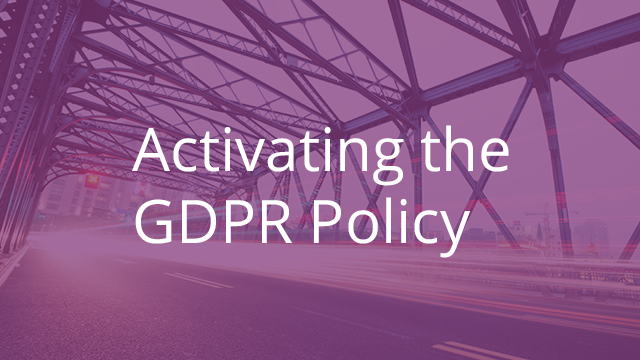 Activating the GDPR Policy
