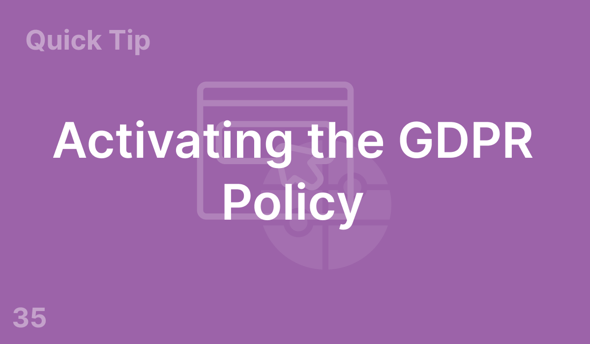 Activating the GDPR Policy (#35)