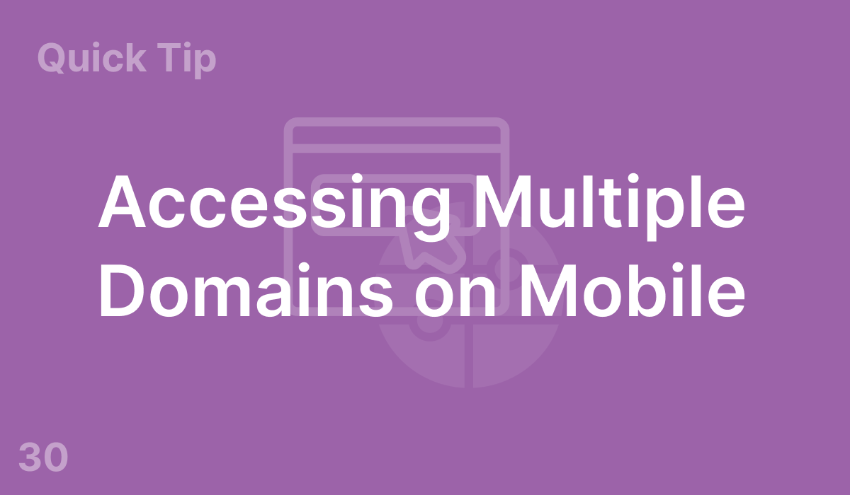 Accessing Multiple Domains on Mobile (#30)
