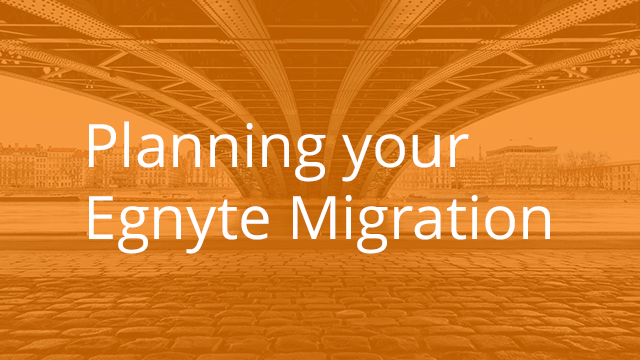 Planning your Egnyte Migration